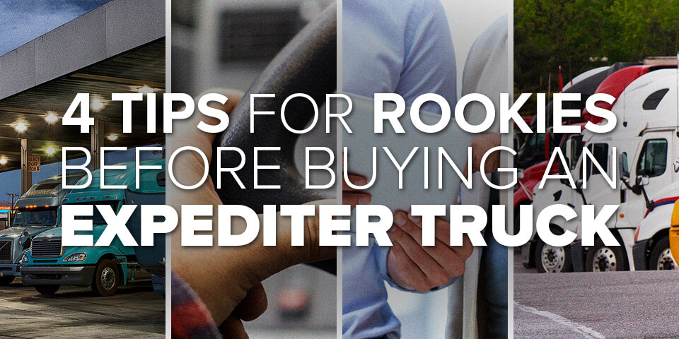 4 Tips for Rookies Before Buying an Expediter Truck