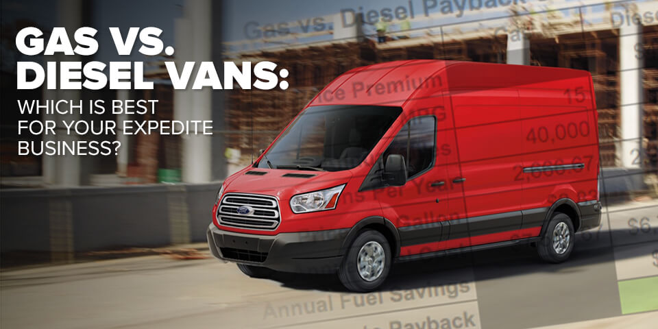 Gas vs  Diesel Vans: Which is Best for Your Expedite Business