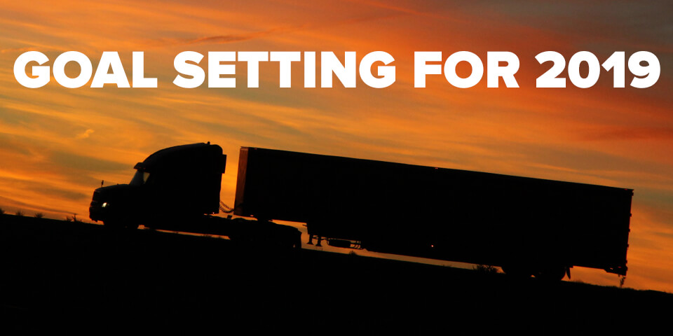 Goal Setting for 2019 - Trucking News - ExpeditersOnline com