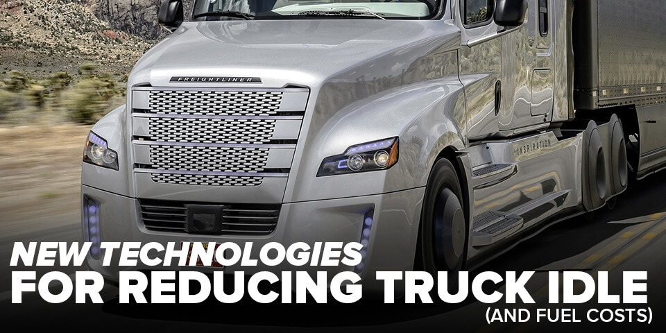 New Technologies for Reducing Truck Idle (and Fuel Costs