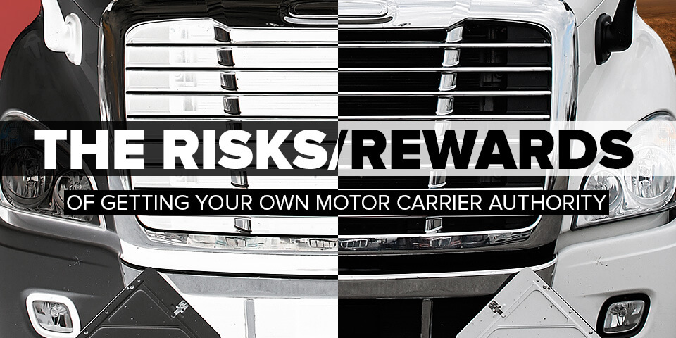 Risks and Rewards of getting your own motor carrier authority